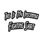 My Insomnia Fighting Shirt