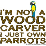 Not a Wood Carver