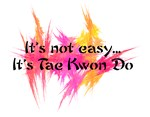 It's Not Easy-TKD pink