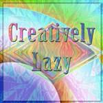 Creatively Lazy