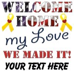 Copy of Personalize it - Welcome Home My Love We M