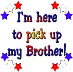 I'm here to pick up my Brother