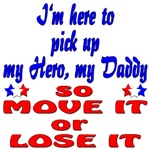 Pick up my Hero my Daddy Move it or Lose it