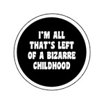 Bizarre Childhood