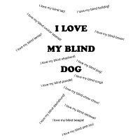 I Love My Blind Dog (breeds)