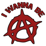 I Wanna be Anarchy