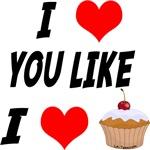 I HEART YOU LIKE CUPCAKE