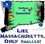 CT - Like Massachusetts, only smaller!