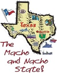 TX - The Macho and Nacho State!