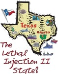 TX - The Lethal Injection II State!