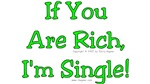 If You're Rich, I'm Single!