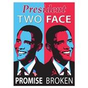 President Two Face Promise Broken