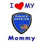 I Love My Police Mommy