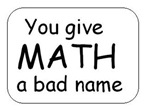 You give math a bad name