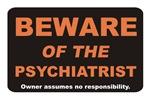 Beware / Psychiatrist