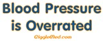 Blood Presure is Overrated