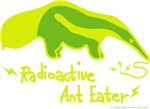 Radioactive Ant Eater!