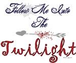 Follow Me Into The Twilight