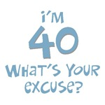 40th birthday I'm 40 what's your excuse? t-shirts