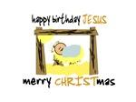Merry Christmas-Happy Birthday Jesus