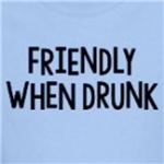 Friendly When Drunk