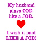 Husband plays COD like a JOB