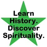 Learn History.   Discover Spirituality