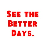 See the Better Days.