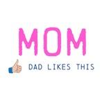 Mom: Dad Likes This