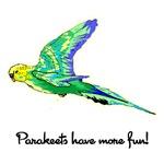 Parakeets Have More Fun