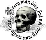 Every man dies!