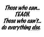 Those Who Can..Teach