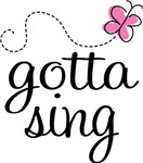 Cute Gotta Sing T-shirts for Soprano & Alto