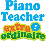 Piano Teacher Extraordinaire Gifts and Apparel