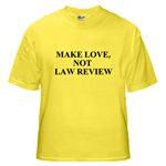 MAKE LOVE, NOT LAW REVIEW