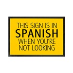 The Sign is in Spanish