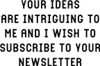 Your Ideas Intriguing