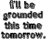 I'll be Grounded