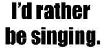 I'd Rather Be Singing