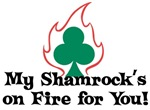 My Shamrock's on Fire for You
