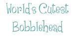 World's Cutest Bobblehead
