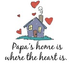 Papa's Home is Where the Heart Is
