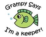 Grampy Says I'm a Keeper