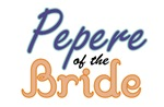 Pepere of the Bride