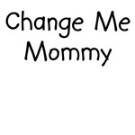 Change Me Mommy