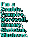 Zombie, Vampire, Whatever! Funny t-shirts, Gifts!
