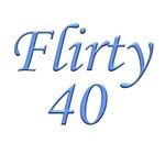 Flirty Forty