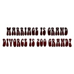Marriage is Grand, Divorce is 200 Grand!
