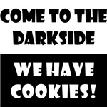 Come to the Dark Side, We Have Cookies!