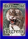 50th Birthday Gifts, 50 Year Old Tigress!